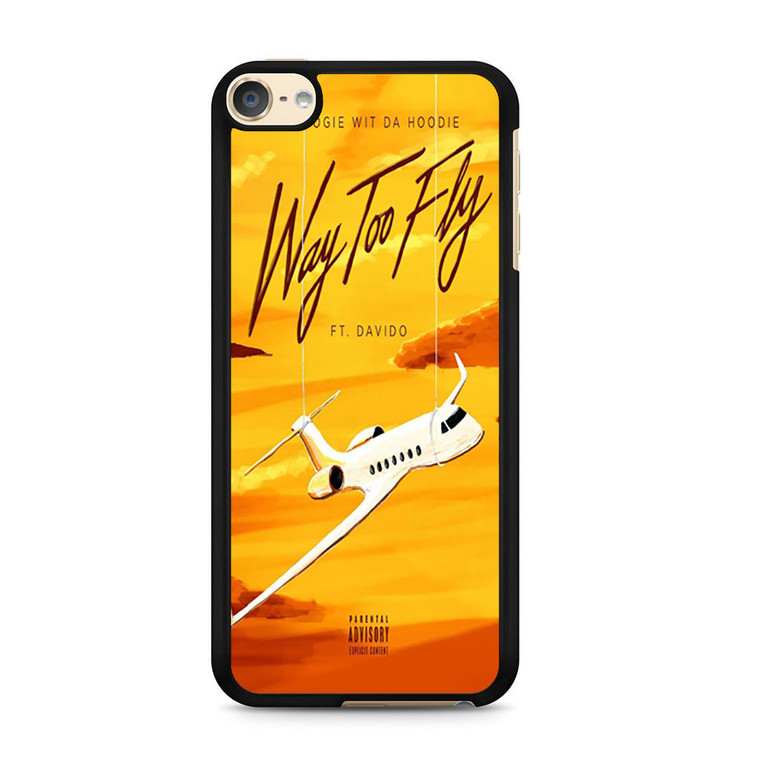 A Boogie Wit Da Hoodie Feat Davido Way Too Fly iPod Touch 6 Case