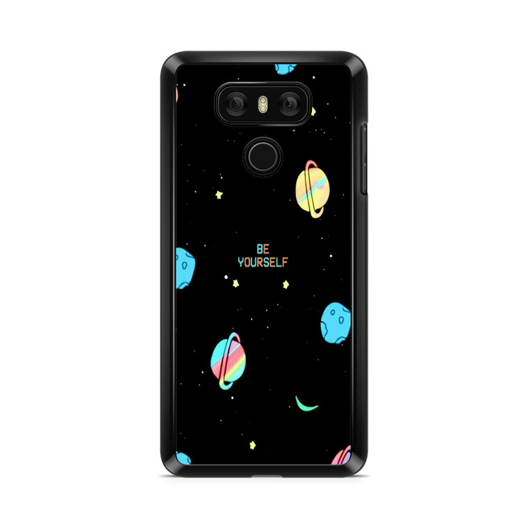 Be Yourself Quotes Space LG G6 Case