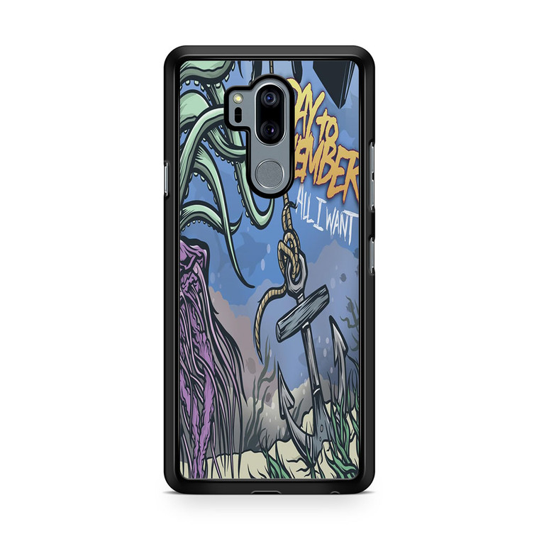 A Day To Remember All I Want LG G7 thinq Case