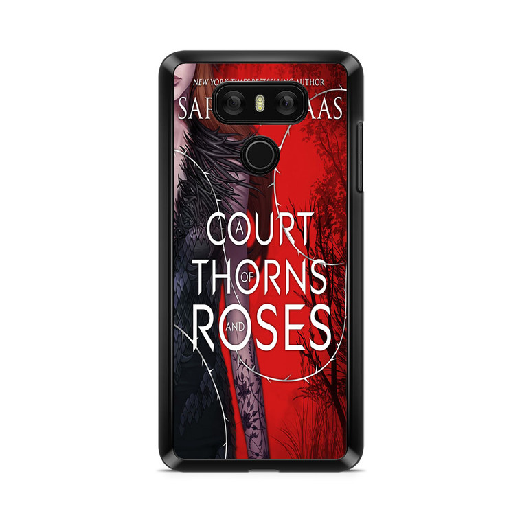 A Court Of Thorns And Roses LG G6 Case