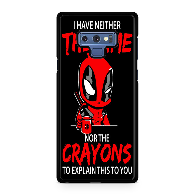 Funny Deadpool I Have Neither The Time Samsung Galaxy Note 9 Case