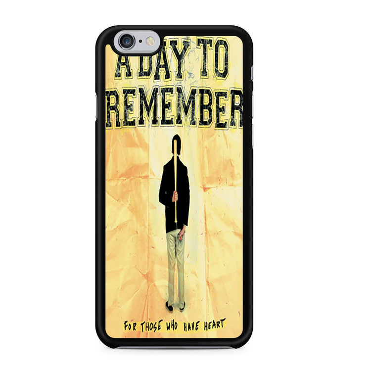 A Day To Remember For Those Who Have Heart iPhone 6/6 Plus Case