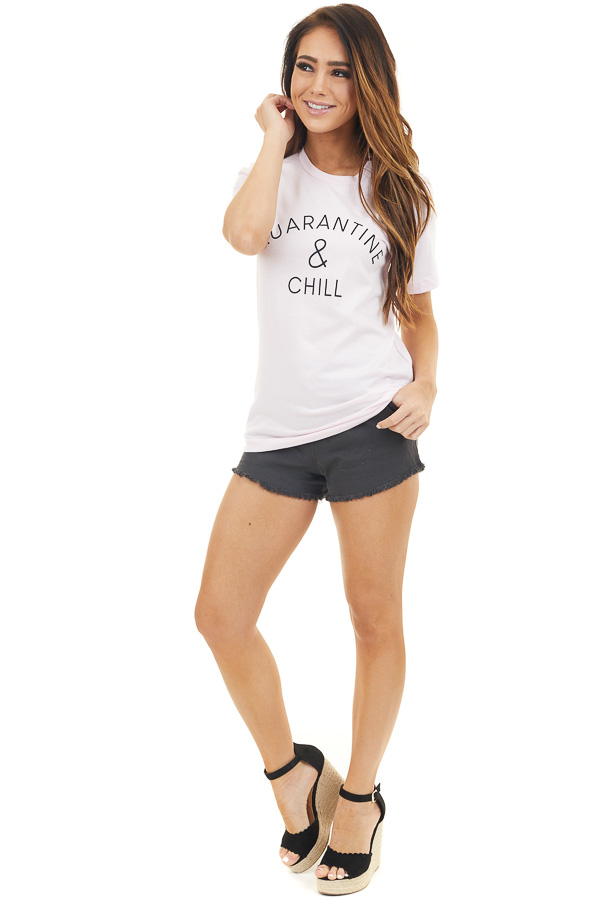 Baby Pink 'Quarantine & Chill' Short Sleeve Graphic Tee front full body