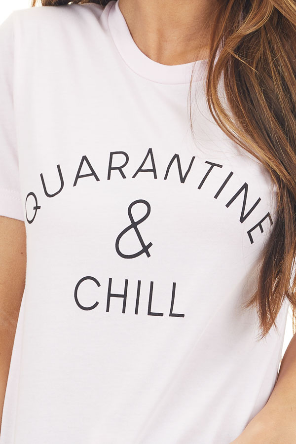 Baby Pink 'Quarantine & Chill' Short Sleeve Graphic Tee detail