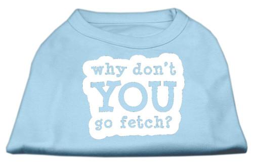You Go Fetch Screen Print Shirt Baby Blue Lg (14)