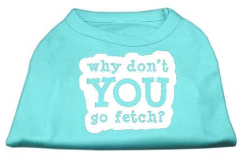 You Go Fetch Screen Print Shirt Aqua Lg (14)