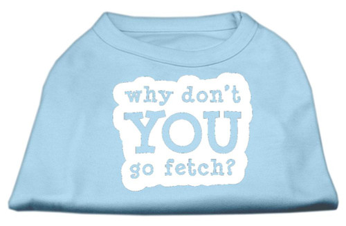 You Go Fetch Screen Print Shirt Baby Blue Xxl (18)
