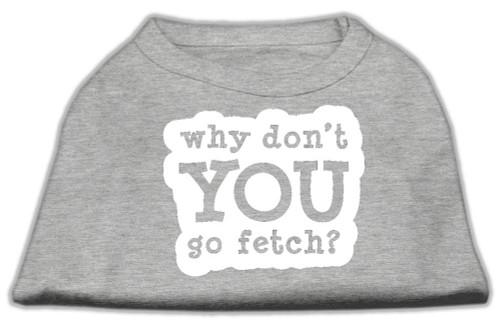 You Go Fetch Screen Print Shirt Grey Xs (8)