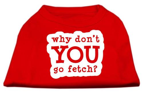 You Go Fetch Screen Print Shirt Red Xs (8)