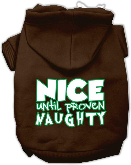 Nice Until Proven Naughty Screen Print Pet Hoodie Brown Xl (16)