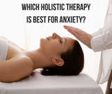 Which Holistic Therapy is Best for Anxiety?