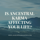 Is Ancestral Karma messing up your life?