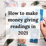 5 Ways to Make Money Giving Oracle Card Readings in 2021