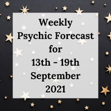 Weekly Psychic Forecast - 13th - 19th September 2021