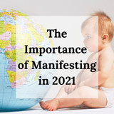 The Importance of Manifesting in 2021