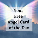 Your Free Angel Card of the Day