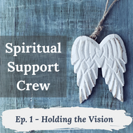 Podcast Episode 1 - Holding the Vision