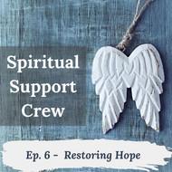 Podcast Episode 6 - Restoring Hope