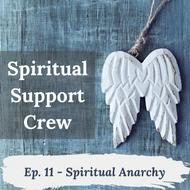 Podcast Episode 11 - Spiritual Anarchy