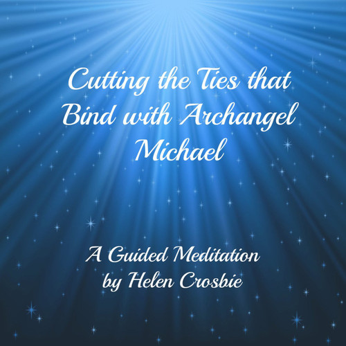 Cutting the Ties that Bind with Archangel Michael - A Guided Meditation