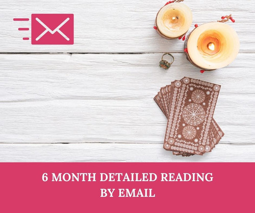 Your detailed personal psychic reading by email for the next 6 months. Covering topics including career and work, money, family and love and relationships and your spiritual path.