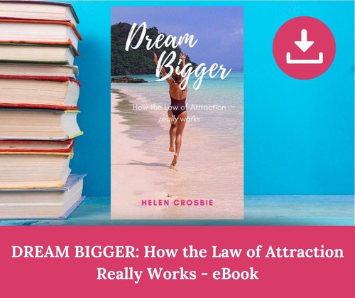 Dream Bigger: How the Law of Attraction really works by Helen Crosbie Your modern manual to an ancient law, in plain English.