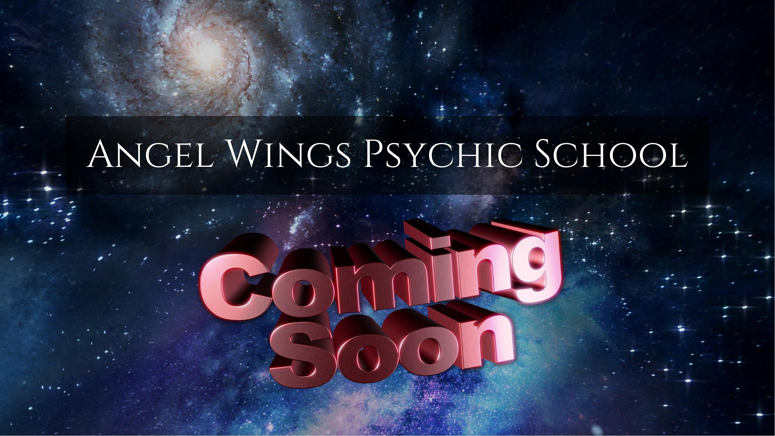 Angel Wings Psychic School coming soon