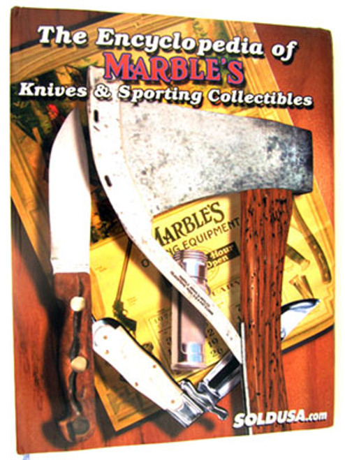 Marbles Book The Encyclopedia of Marble's Knives & Sporting Collectibles