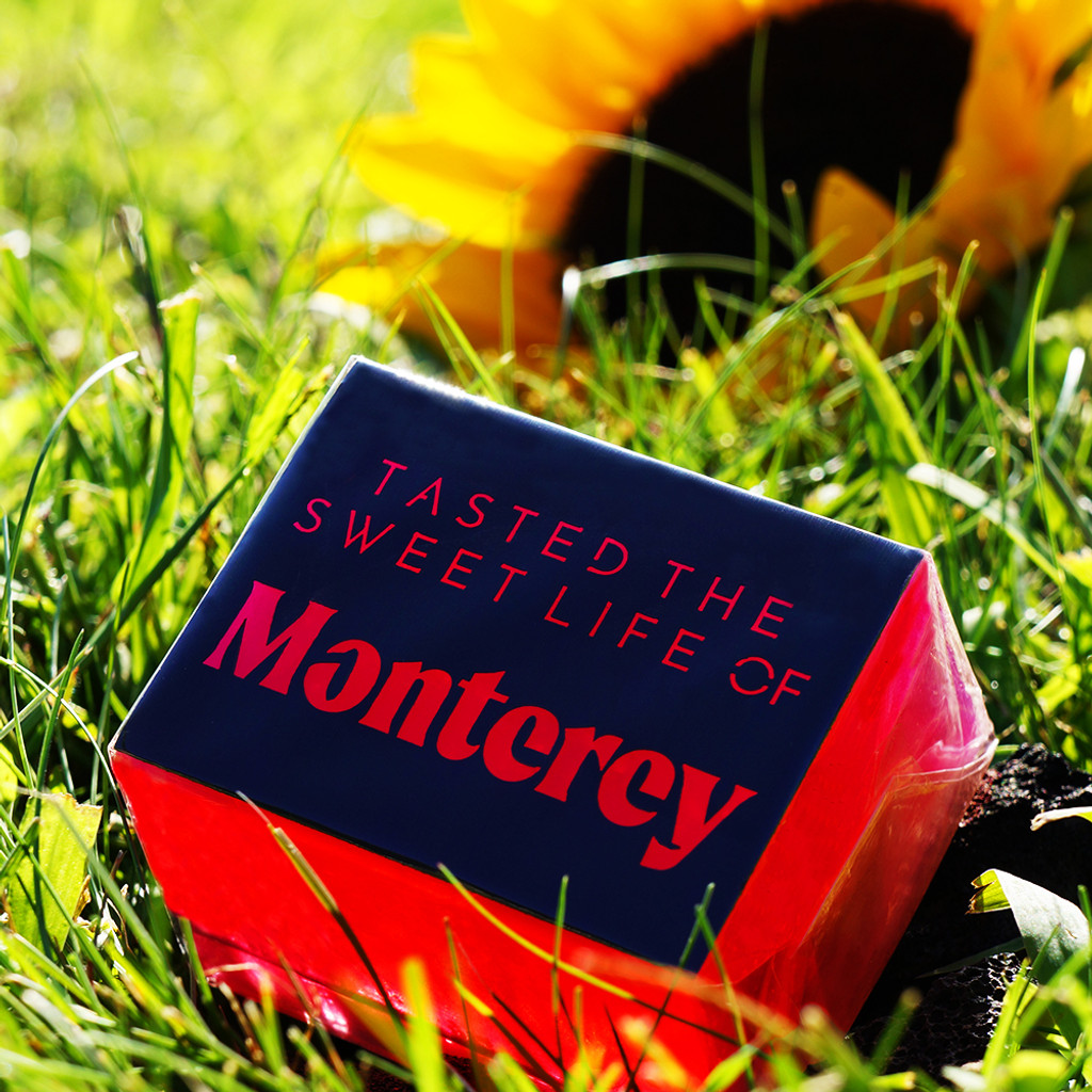 tasted the sweet life of Monterey