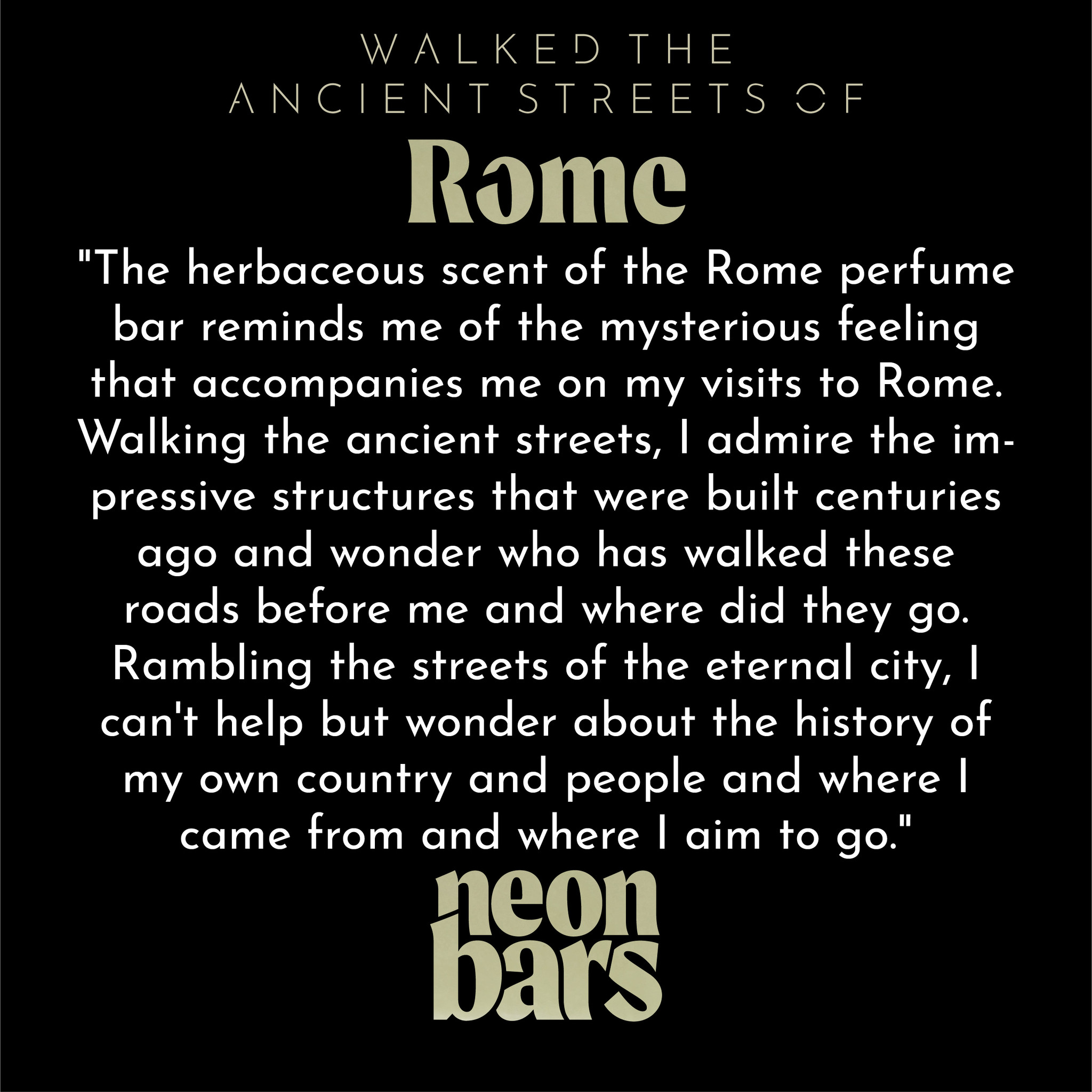 walked the ancient streets of Rome