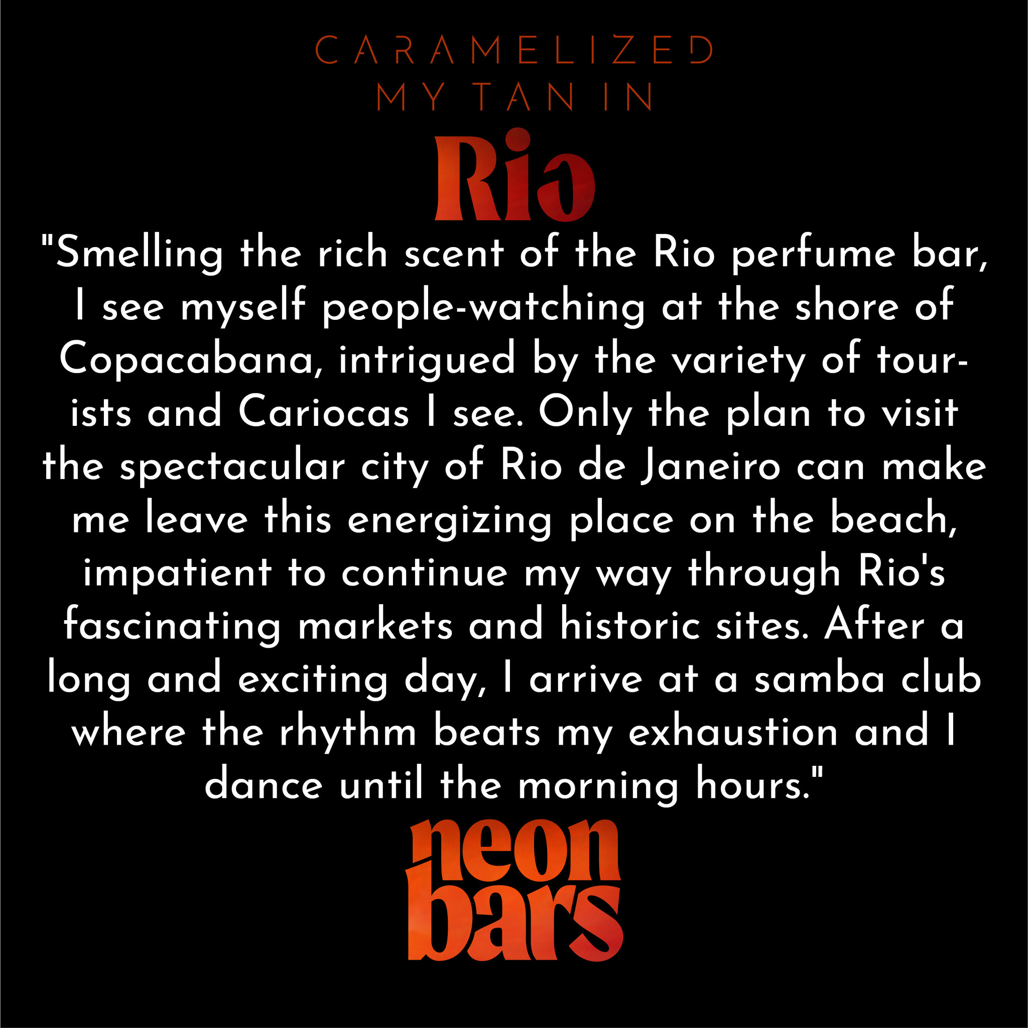 caramelized my tan in Rio