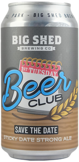 Big Shed Save the Date Sticky Date Strong Ale