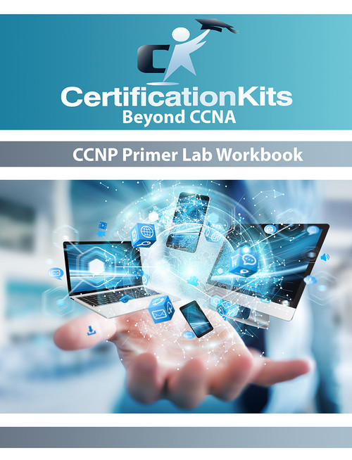 Beyond CCNA - CCNP Primer Lab Workbook