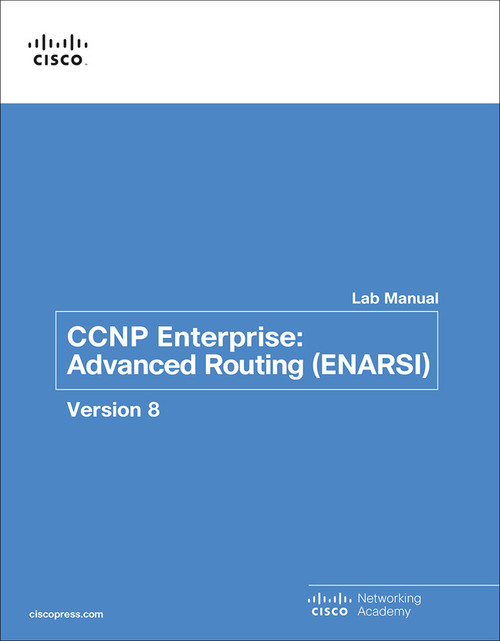 CCNP Enterprise Advanced Routing (ENARSI) v8 Lab Manual