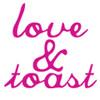 Love & Toast