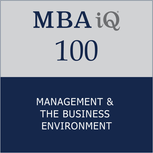 MBA iQ 100: Management & The Business Environment