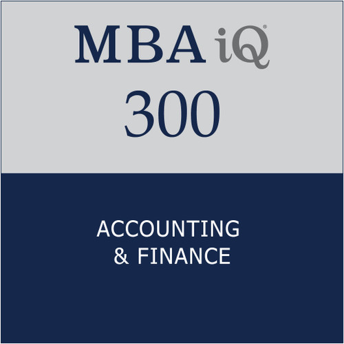 MBA iQ 300: Accounting & Finance