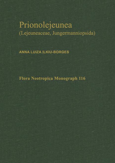Prionolejeunea: Lejeuneaceae, Jungermanniopsida. Flora Neotropica (116)