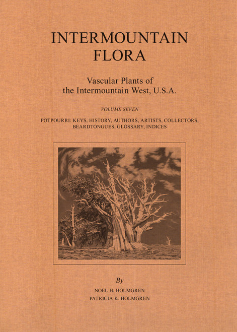 Intermountain Flora (7):Keys, History, Authors, Artists, Collectors, Glossary.