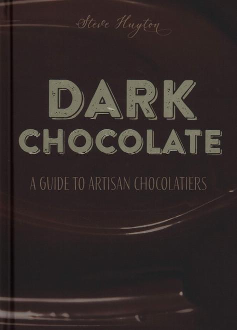 Dark Chocolate: An Artisan Guide to Chocolatiers