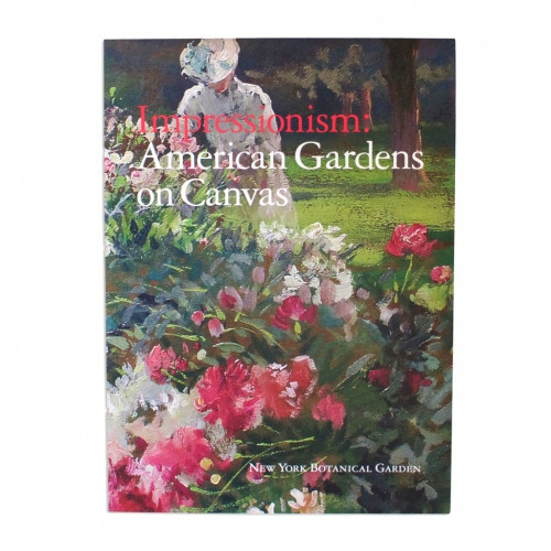 Impressionism: American Gardens on Canvas Exhibition Catalog