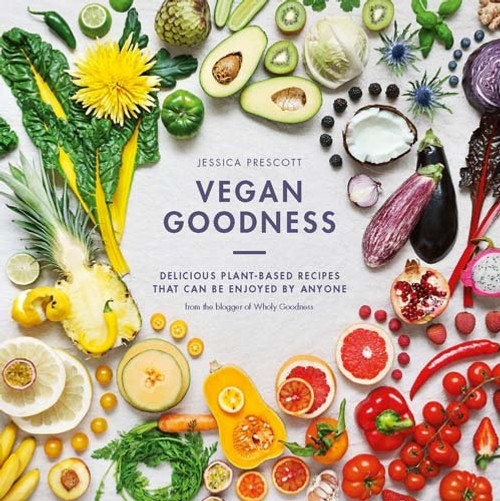 Vegan Goodness: Delicious Plant-Based Recipes That Can Be Enjoyed Everyday