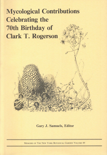Mycological Contributions, the 70th Birthday of Clark T. Rogerson. Mem (49)