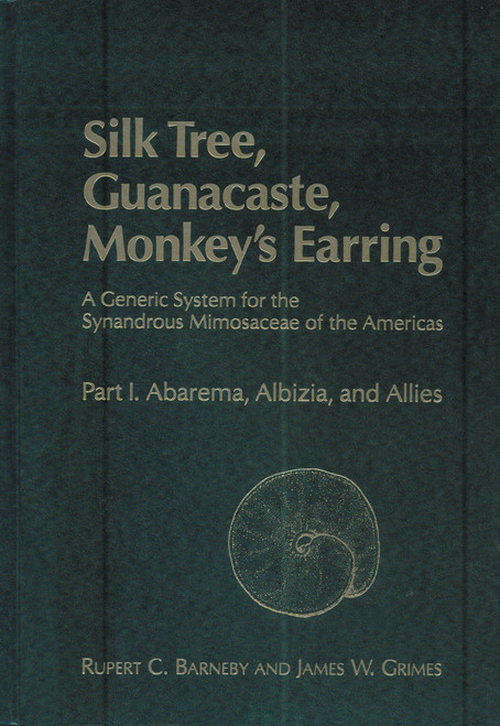 Silk Tree, Guanacaste, Monkey's Earring: Abarema, Albizia, and Allies. Mem (74)1