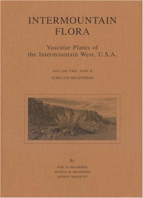 Intermountain Flora (2) Part B. Subclass Dilleniidae.