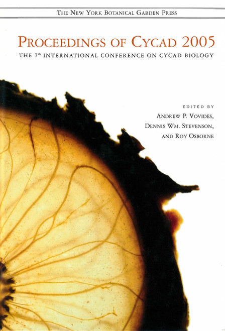 Proceedings of Cycad 2005: The 7th Intl Conference on Cycad Biology. Mem (97)