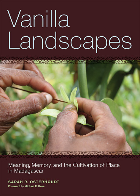 Vanilla Landscapes: Meaning, Memory, & Cultivation of Place. Adv Econ Bot (18)