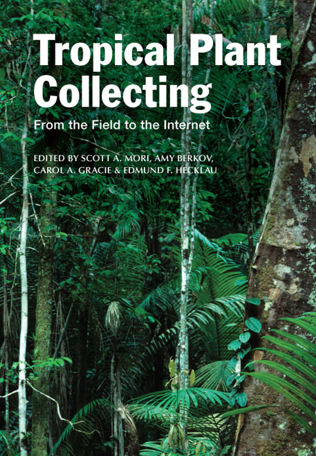 Tropical Plant Collecting: From the Field to the Internet