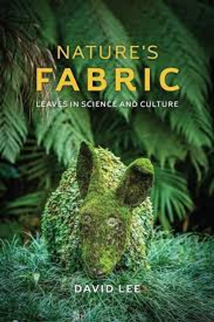 Nature's Fabric: Leaves in Science and Culture