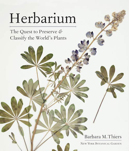 Herbarium: The Quest to Preserve and Classify the World's Plants